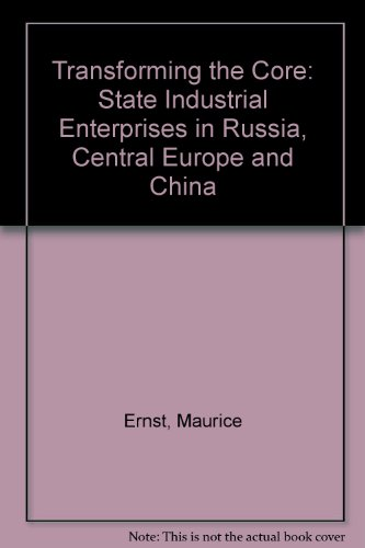 Transforming The Core: Restructuring Industrial Enterprises In Russia And Central Europe - Maurice Ernst; Michael Alexeev; Paul Marer