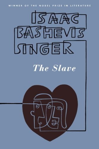 The Slave - Isaac Bashevis Singer