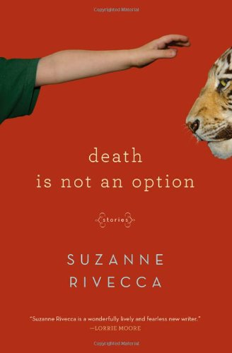Death Is Not an Option: Stories - Suzanne Rivecca