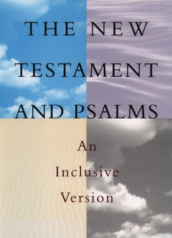 The New Testament and Psalms: An Inclusive Version - Victor Roland Gold, Jr. Thomas L. Hoyt, Sharon H. Ringe, Susan Brooks Thistlethwaite, Jr. Burton H. Throckmort