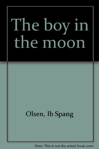 The boy in the moon - Ib Spang Olsen