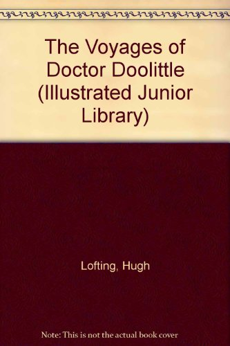 The Voyages of Doctor Doolittle (Illustrated Junior Library) - Hugh Lofting