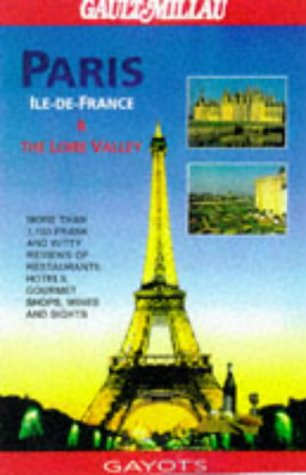 Paris, Ile-De-France  &  The Loire Valley (The Best of ...) - Andre Gayot; Sheila Mooney; Stephanie Masson; Alain Gayot; Emily Emerson
