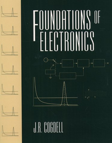 Foundations of Electronics - J.R. Cogdell