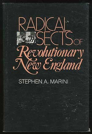 Radical Sects of Revolutionary New England - Stephen A. Marini