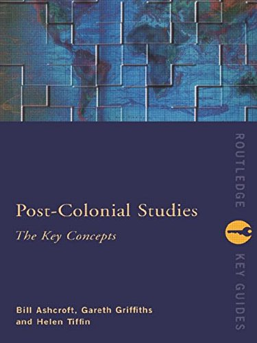 Post-Colonial Studies: The Key Concepts (Routledge Key Guides) - Bill Ashcroft; Gareth Griffiths; Helen Tiffin