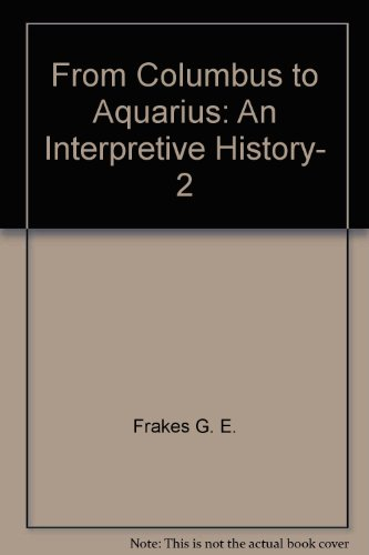 From Columbus to Aquarius: An Interpretive History, 2 - W. Royce Adams; George E. Frakes; G. E. Frakes