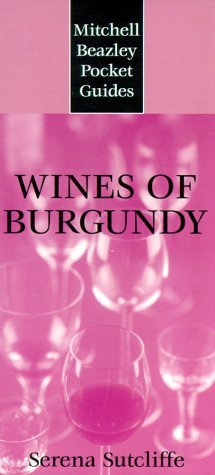 Mitchell Beazley Pocket Guide: Wines of Burgundy (Mitchell Beazley Pocket Guides) - Serena Sutcliffe