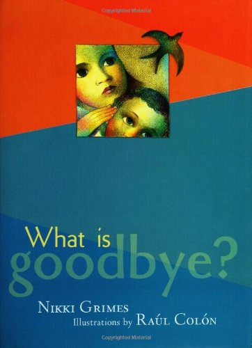 What is Goodbye? - Nikki Grimes