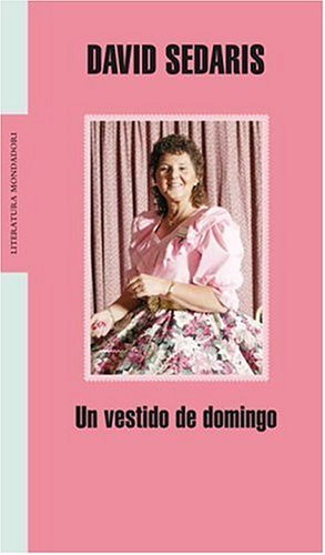 Vestido De Domingo, Un (Spanish Edition) - David Sedaris