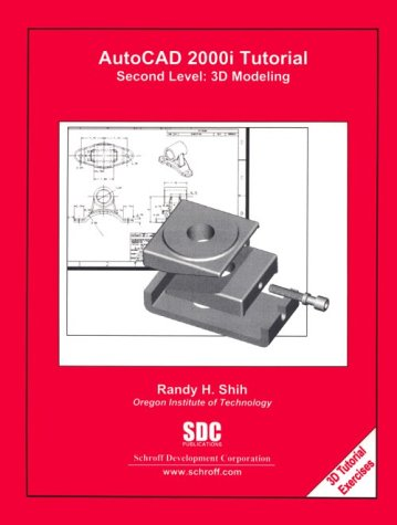 AutoCAD 2000i Tutorial - Second Level: 3D Modeling - Randy Shih
