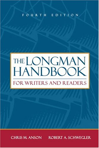 Longman Handbook for Writers and Readers, The (4th Edition) - Chris M. Anson; Robert A. Schwegler