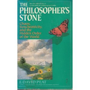 The Philosopher's Stone : Chaos, Synchronicity and the Hidden Order of the World - David Peat