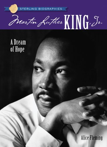 Sterling Biographies: Martin Luther King, Jr.: A Dream of Hope - Alice Fleming