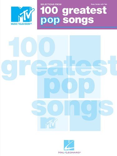 Selections from MTV's 100 Greatest Pop Songs (Easy Guitar With Tab) - Hal Leonard Corp.