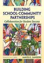 Building School-Community Partnerships: Collaboration for Student Success - Mavis G. Sanders