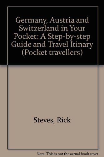 Germany, Austria and Switzerland in Your Pocket: A Step-by-step Guide and Travel Itinary - Rick Steves