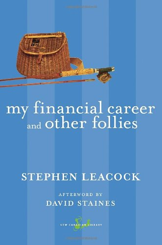 My Financial Career and Other Follies (New Canadian Library) - Stephen Leacock