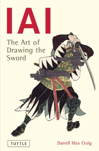 IAI: The Art Of Drawing The Sword - Darrell Max Craig