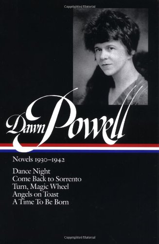 Dawn Powell: Novels 1930-1942 (Library of America) - Dawn Powell
