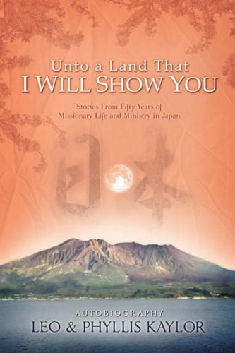 UNTO A LAND THAT I WILL SHOW YOU - Leo Kaylor; Phyllis Kaylor