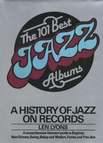 The 101 best jazz albums: A history of jazz on records - Leonard Lyons