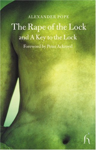 The Rape of the Lock and a Key to the Lock (Hesperus Classics) - Alexander Pope