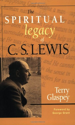 The Spiritual Legacy of C.S. Lewis - Terry W Glaspey