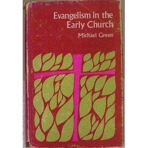 Evangelism in the Early Church - Michael Green