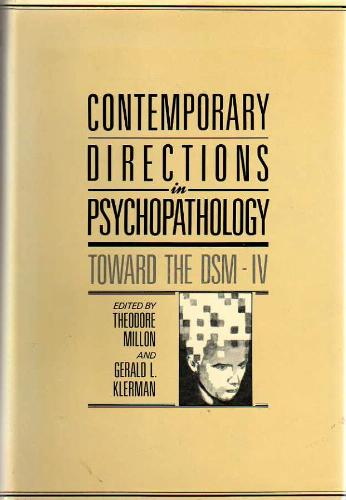 Contemporary Directions in Psychopathology: Toward the DSM-IV - Theodore Millon PhD DSc; Gerald L. Klerman