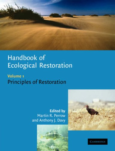 Handbook of Ecological Restoration: Volume 1, Principles of Restoration - Martin R. Perrow; Anthony J. Davy