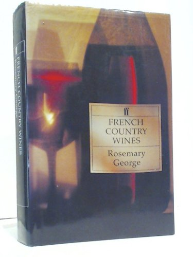 French Country Wines (Faber Books on Wine Series) - Rosemary George