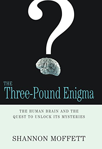 The Three-Pound Enigma: The Human Brain and the Quest to Unlock Its Mysteries - Shannon Moffett