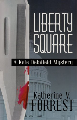 Liberty Square: A Kate Delafield Mystery - Katherine V Forrest