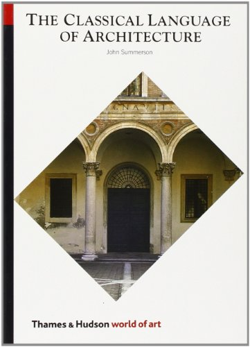 Classical Language of Architecture (World of Art) - John Summerson