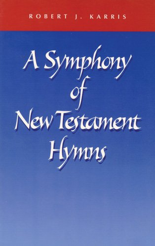 A Symphony of New Testament Hymns - Robert J. Karris OFM