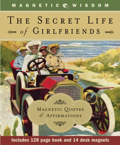 The Secret Life of Girlfriends: Magnetic Quotes  &  Affirmations - Lenore Skomal