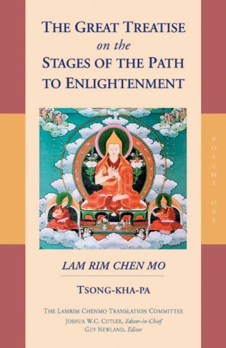 The Great Treatise on the Stages of the Path to Enlightenment (Volume 1) - Tsong-Kha-Pa