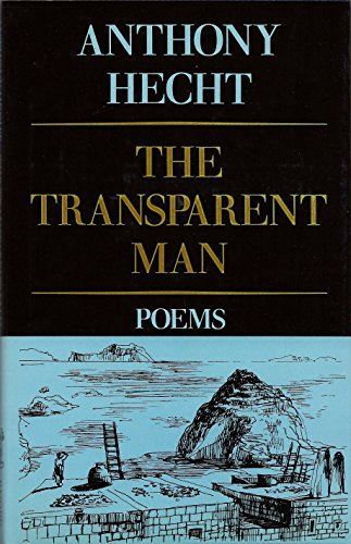 The Transparent Man - Anthony Hecht
