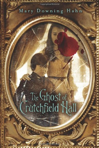 The Ghost of Crutchfield Hall - Mary Downing Hahn