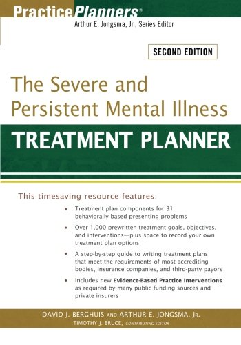 The Severe and Persistent Mental Illness Treatment Planner - Arthur E. Jongsma Jr.; David J. Berghuis; Timothy J. Bruce