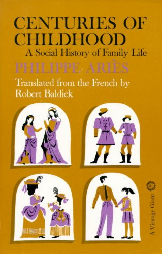 Centuries of Childhood: A Social History of Family Life - Aries, Philippe