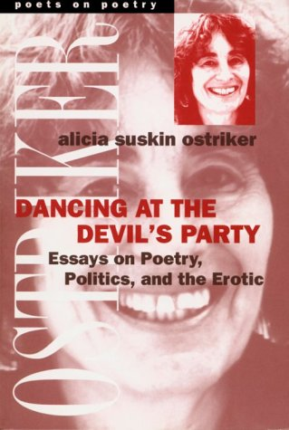 Dancing at the Devil's Party: Essays on Poetry, Politics, and the Erotic (Poets on Poetry) - Alicia Suskin Ostriker