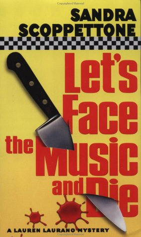 Let's Face the Music and Die (Lauren Laurano Mysteries) - Sandra Scoppettone