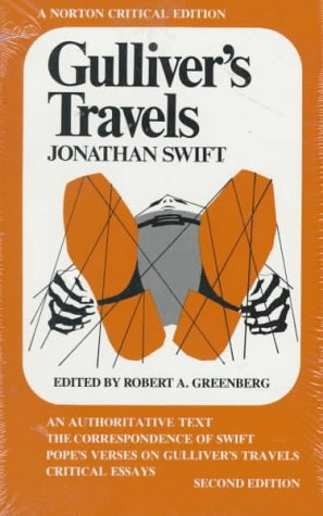Gulliver's Travels: An Authoritative Text, the Correspondence of Swift, Pope's Verses on Gulliver's Travels (And) Critical Essays (Revised) - Jonathan Swift