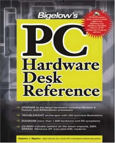 Bigelow's PC Hardware Desk Reference - Stephen J. Bigelow