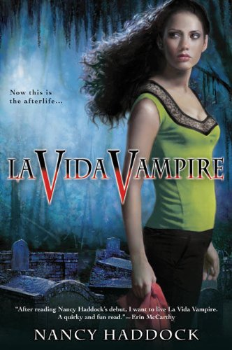 La Vida Vampire (Oldest City Vampire, Book 1) - Nancy Haddock