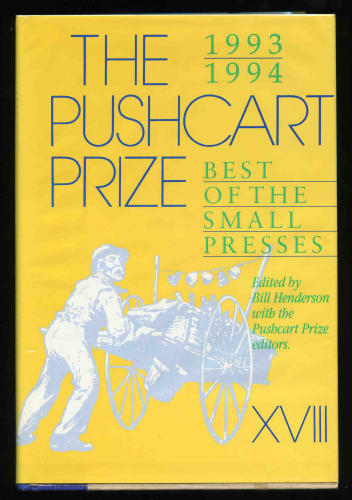 The Pushcart Prize XVIII: 1993 1994 : Best of the Small Presses - Bill Henderson