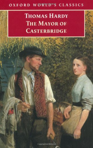 The Mayor of Casterbridge (Oxford World's Classics) - Thomas Hardy