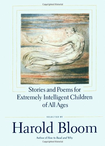Stories and Poems for Extremely Intelligent Children of All Ages - Harold Bloom